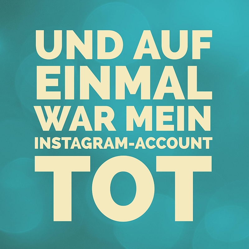 Und auf einmal war mein Instagram-Account tot